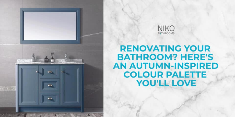 Renovating your bathroom? Here's an autumn-inspired colour palette you'll LOVE